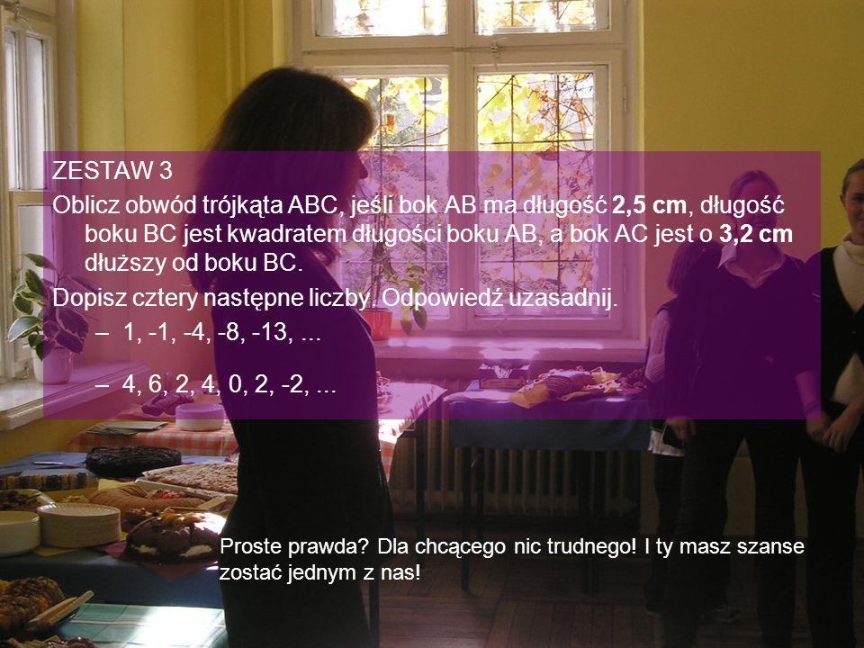 ZESTAW 3 Oblicz obwód trójkąta ABC, jeśli bok AB ma długość 2,5 cm, długość boku BC jest kwadratem długości boku AB, a bok AC jest o 3,2 cm dłuższy od boku BC.