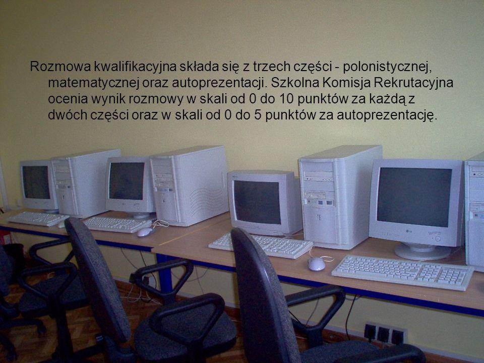 Rozmowa kwalifikacyjna składa się z trzech części - polonistycznej, matematycznej oraz autoprezentacji.