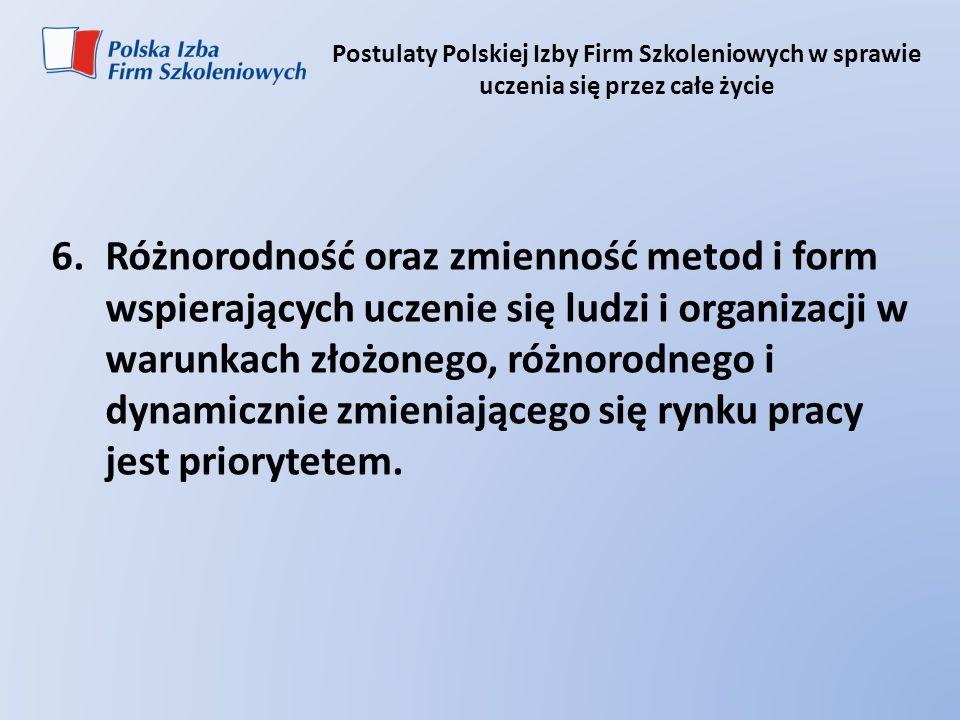 Postulaty Polskiej Izby Firm Szkoleniowych w sprawie uczenia się przez całe życie 6.Różnorodność oraz zmienność metod i form wspierających uczenie się