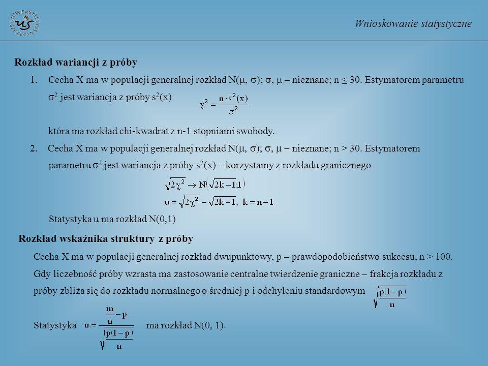 Wnioskowanie statystyczne Rozkład wariancji z próby 1.Cecha X ma w populacji generalnej rozkład N(, – nieznane; n 30. Estymatorem parametru 2 jest war