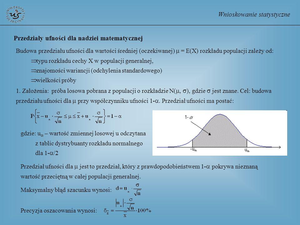 Wnioskowanie statystyczne Przedziały ufności dla nadziei matematycznej Budowa przedziału ufności dla wartości średniej (oczekiwanej) = E(X) rozkładu p