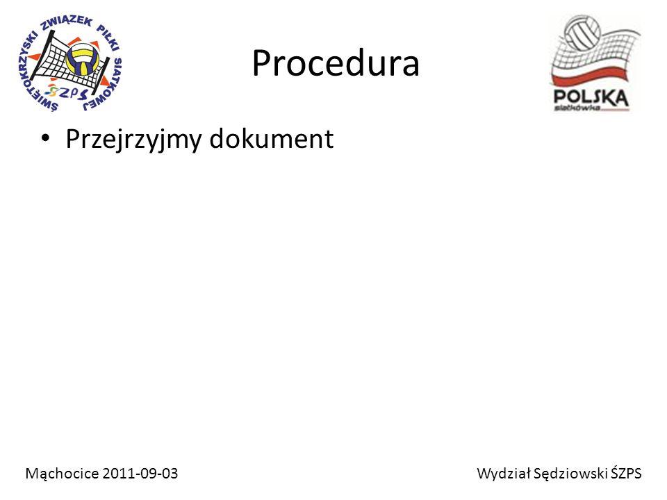Procedura Przejrzyjmy dokument Wydział Sędziowski ŚZPSMąchocice 2011-09-03