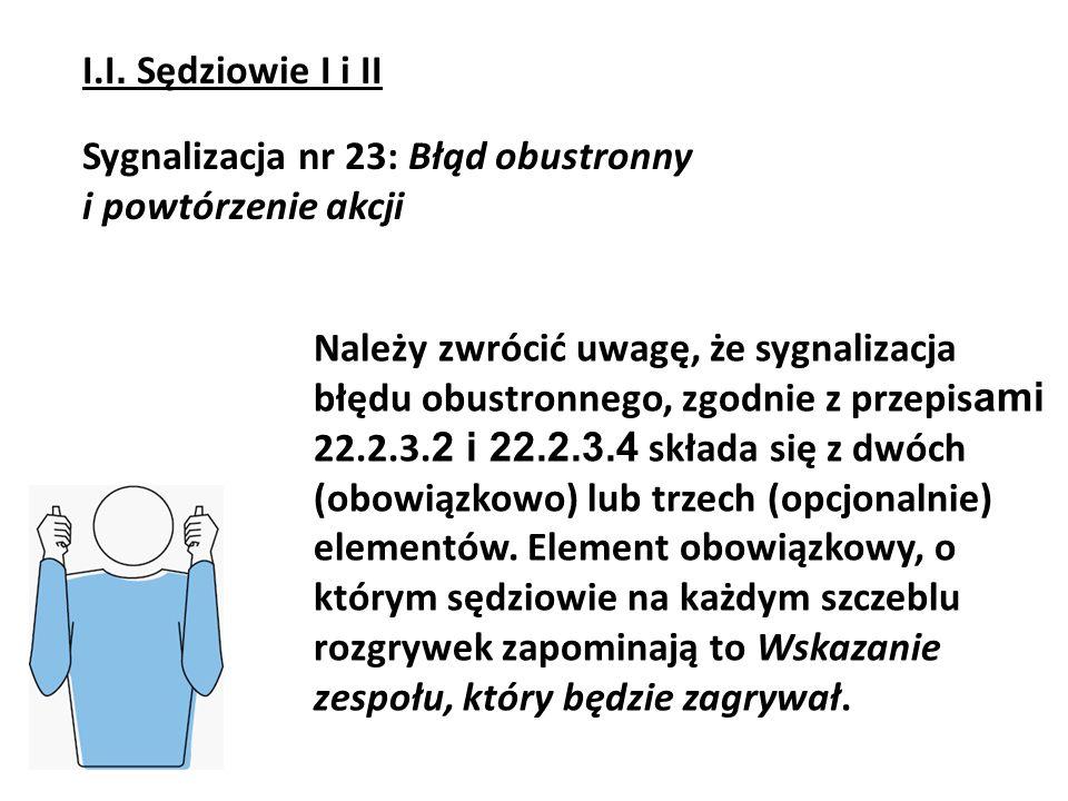 Należy zwrócić uwagę, że sygnalizacja błędu obustronnego, zgodnie z przepis ami 22.2.3. 2 i 22.2.3.4 składa się z dwóch (obowiązkowo) lub trzech (opcj