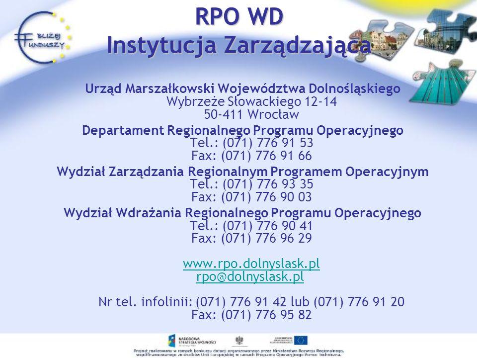 RPO WD Instytucja Zarządzająca Urząd Marszałkowski Województwa Dolnośląskiego Wybrzeże Słowackiego 12-14 50-411 Wrocław Departament Regionalnego Progr