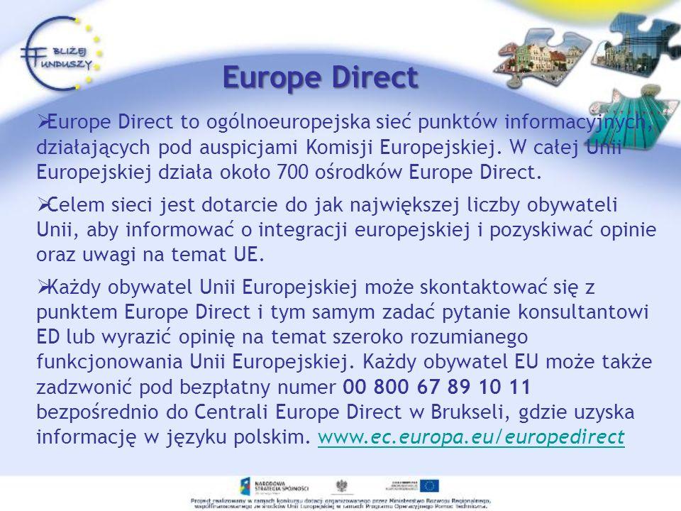 Europe Direct Europe Direct to ogólnoeuropejska sieć punktów informacyjnych, działających pod auspicjami Komisji Europejskiej. W całej Unii Europejski