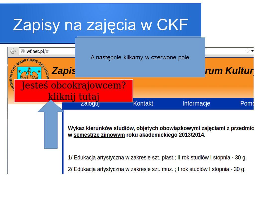 Zapisy na zajęcia w CKF Wchodzimy na stronę http://wf.net.plhttp://wf.net.pl A następnie klikamy w czerwone pole