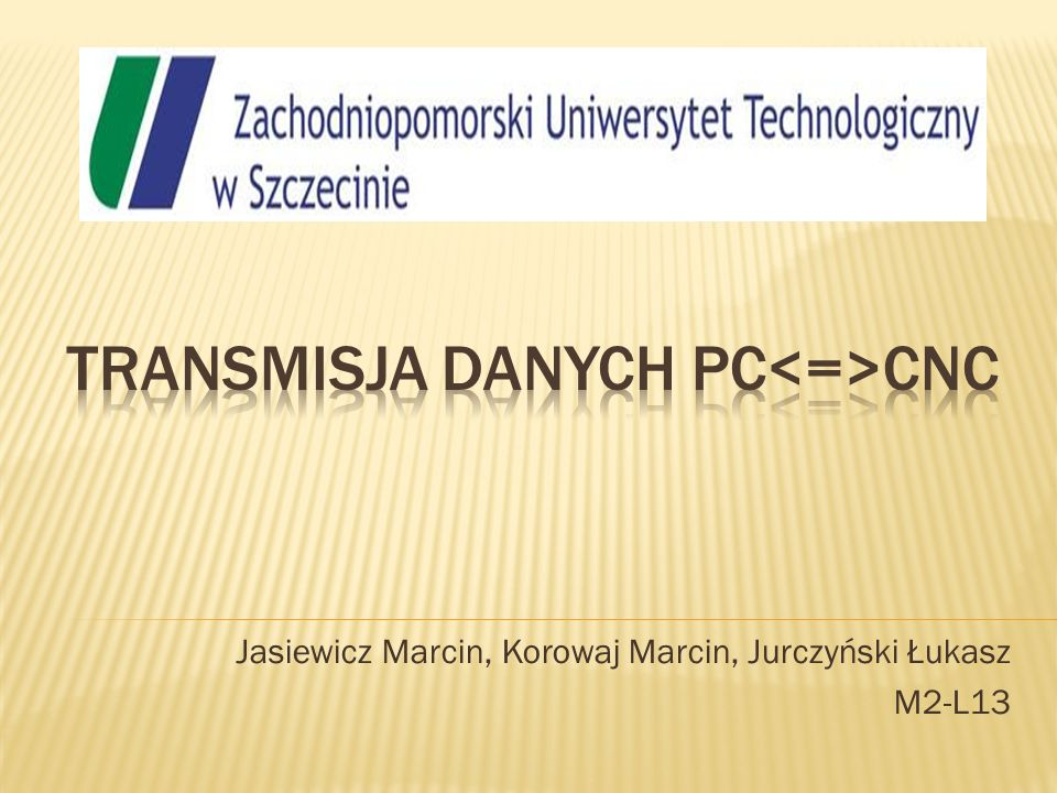 Jasiewicz Marcin, Korowaj Marcin, Jurczyński Łukasz M2-L13