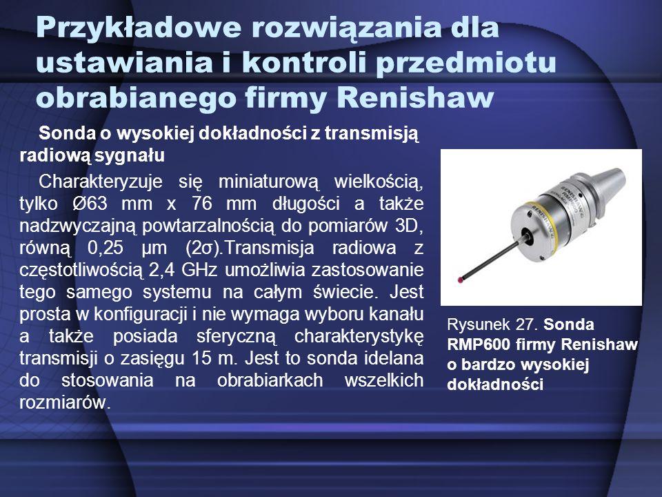 Przykładowe rozwiązania dla ustawiania i kontroli przedmiotu obrabianego firmy Renishaw Sonda o wysokiej dokładności z transmisją radiową sygnału Char