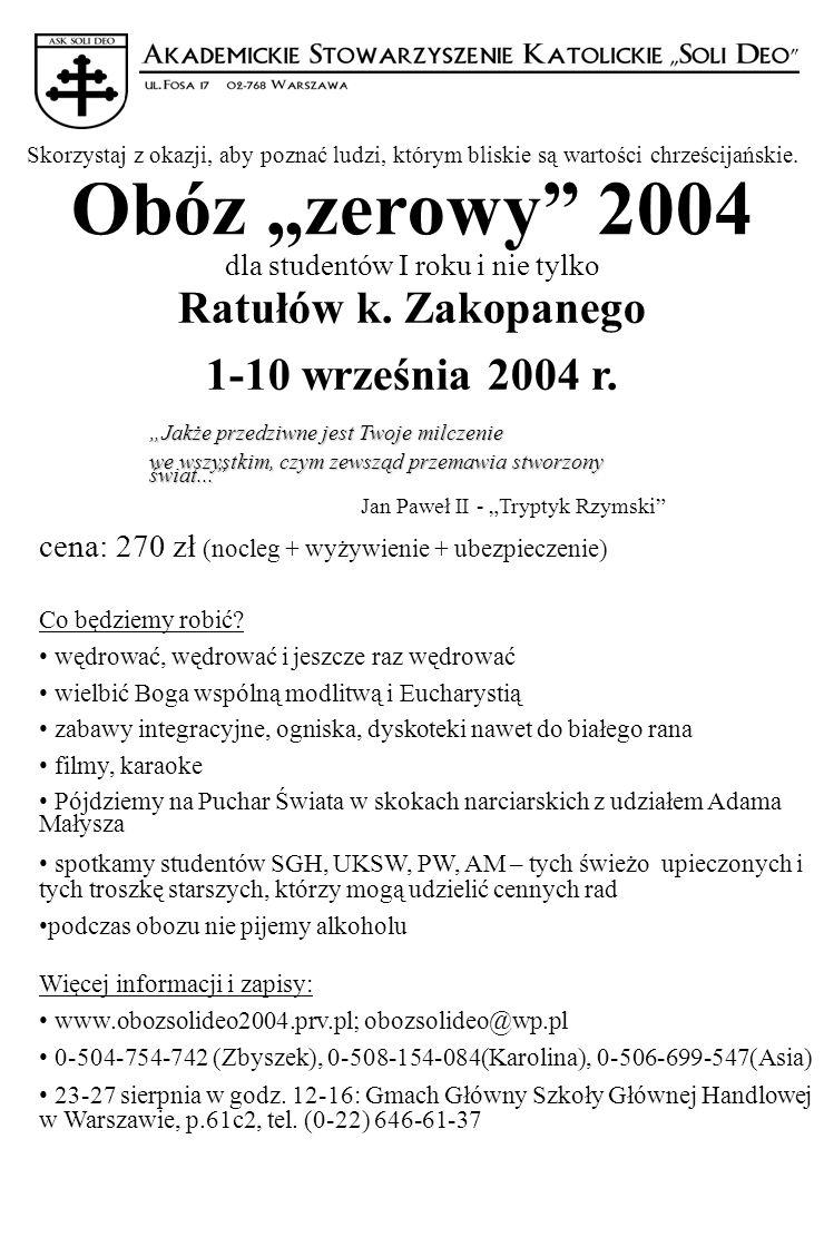 Obóz zerowy 2004 Ratułów k. Zakopanego 1-10 września 2004 r. dla studentów I roku i nie tylko cena: 270 zł (nocleg + wyżywienie + ubezpieczenie) Co bę