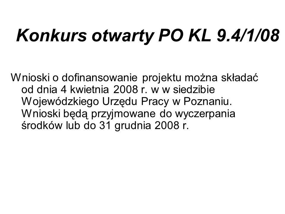 Wnioski o dofinansowanie projektu można składać od dnia 4 kwietnia 2008 r. w w siedzibie Wojewódzkiego Urzędu Pracy w Poznaniu. Wnioski będą przyjmowa