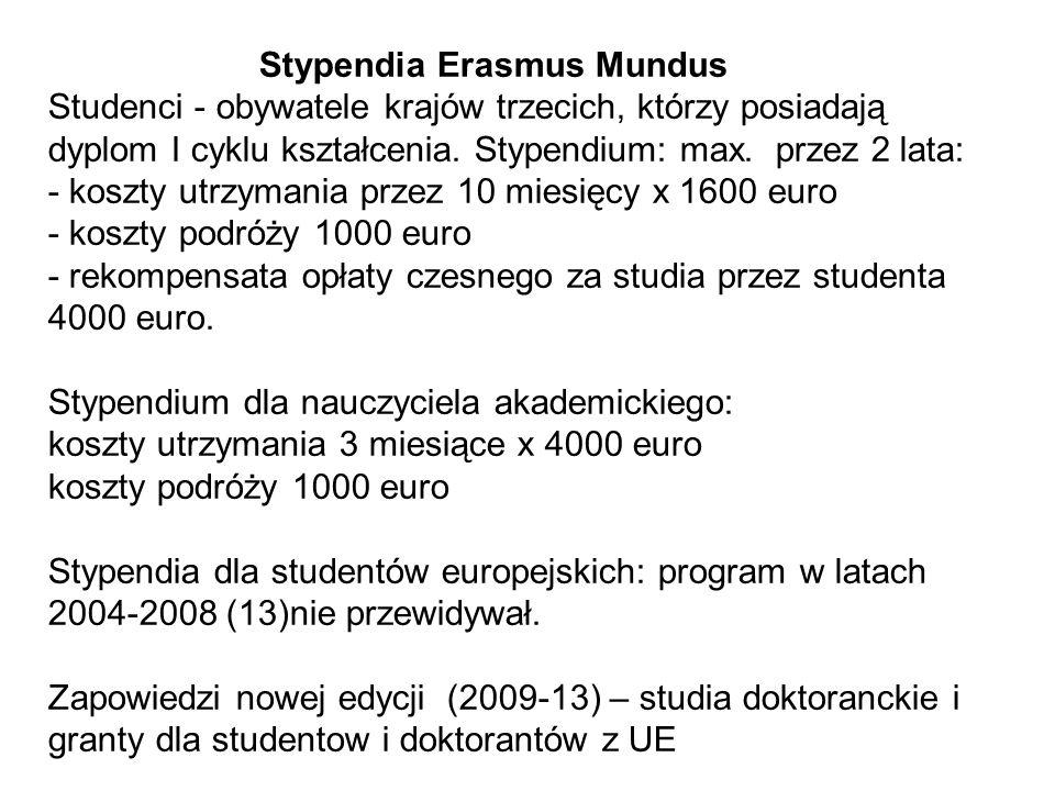 Stypendia Erasmus Mundus Studenci - obywatele krajów trzecich, którzy posiadają dyplom I cyklu kształcenia. Stypendium: max. przez 2 lata: - koszty ut