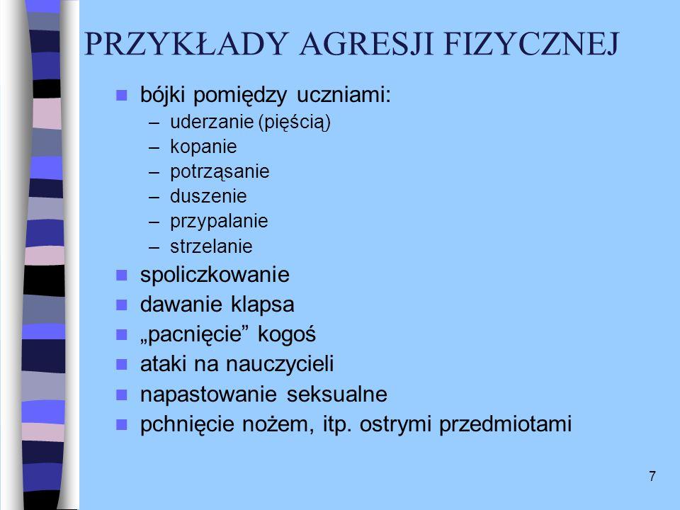 8 FORMY AGRESJI Agresja słowna czyli wypowiedzi agresywne, mające wyrządzić przykrość lub szkodę danej osobie.