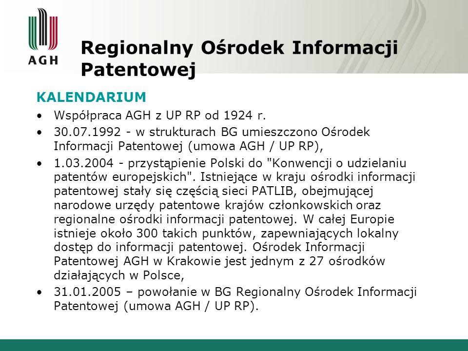 Regionalny Ośrodek Informacji Patentowej KALENDARIUM Współpraca AGH z UP RP od 1924 r. 30.07.1992 - w strukturach BG umieszczono Ośrodek Informacji Pa