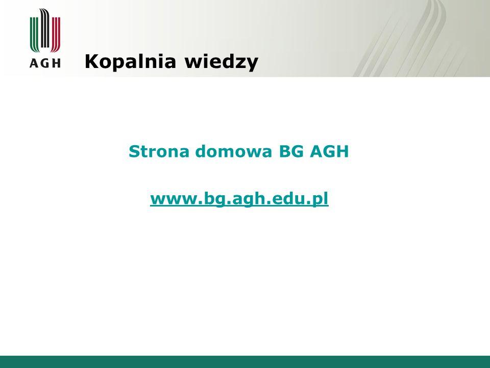Kopalnia wiedzy Strona domowa BG AGH www.bg.agh.edu.pl