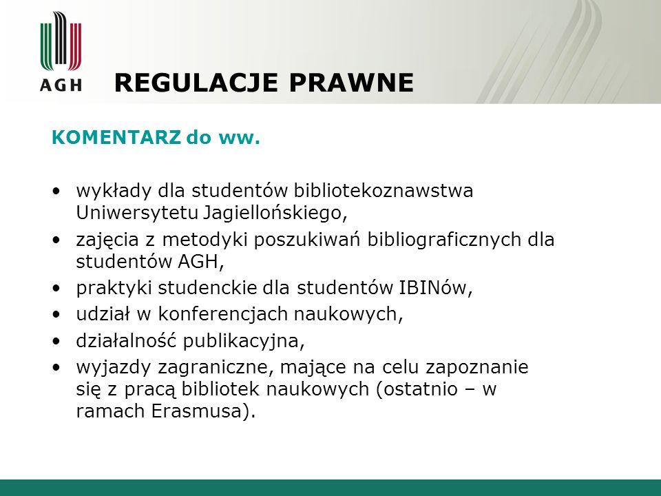 REGULACJE PRAWNE KOMENTARZ do ww. wykłady dla studentów bibliotekoznawstwa Uniwersytetu Jagiellońskiego, zajęcia z metodyki poszukiwań bibliograficzny