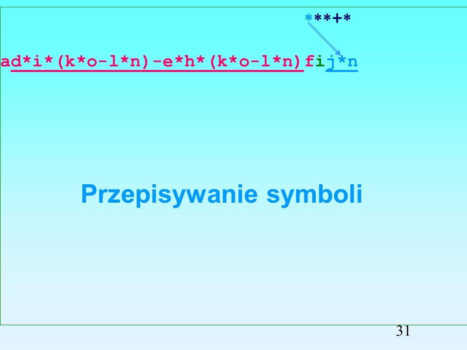 adiko ln -* ehko ln - -fijn + ad*i*(k*o-l*n)-e*h*(k*o-l*n)fijn Przepisywanie symboli 30