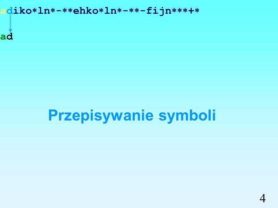 adiko ln - ehko ln - -fijn + a Przepisywanie symboli 3