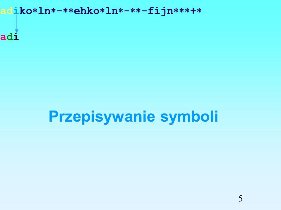 adiko ln - ehko ln - -fijn + ad Przepisywanie symboli 4