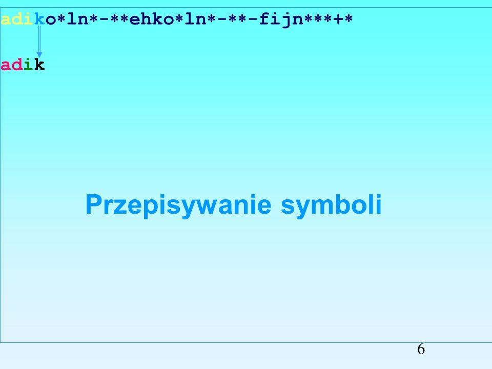 adiko ln - ehko ln - -fijn + adi Przepisywanie symboli 5