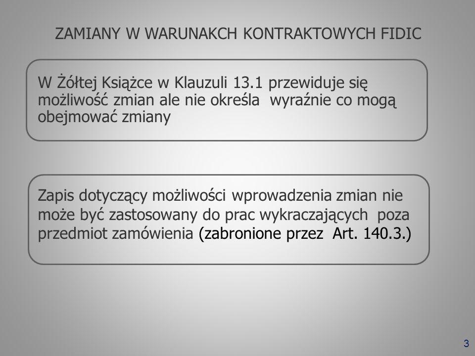 3 W Żółtej Książce w Klauzuli 13.1 przewiduje się możliwość zmian ale nie określa wyraźnie co mogą obejmować zmiany Zapis dotyczący możliwości wprowad