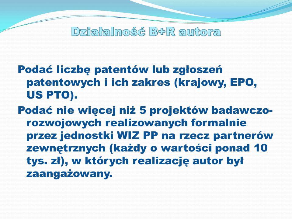 Podać liczbę patentów lub zgłoszeń patentowych i ich zakres (krajowy, EPO, US PTO). Podać nie więcej niż 5 projektów badawczo- rozwojowych realizowany