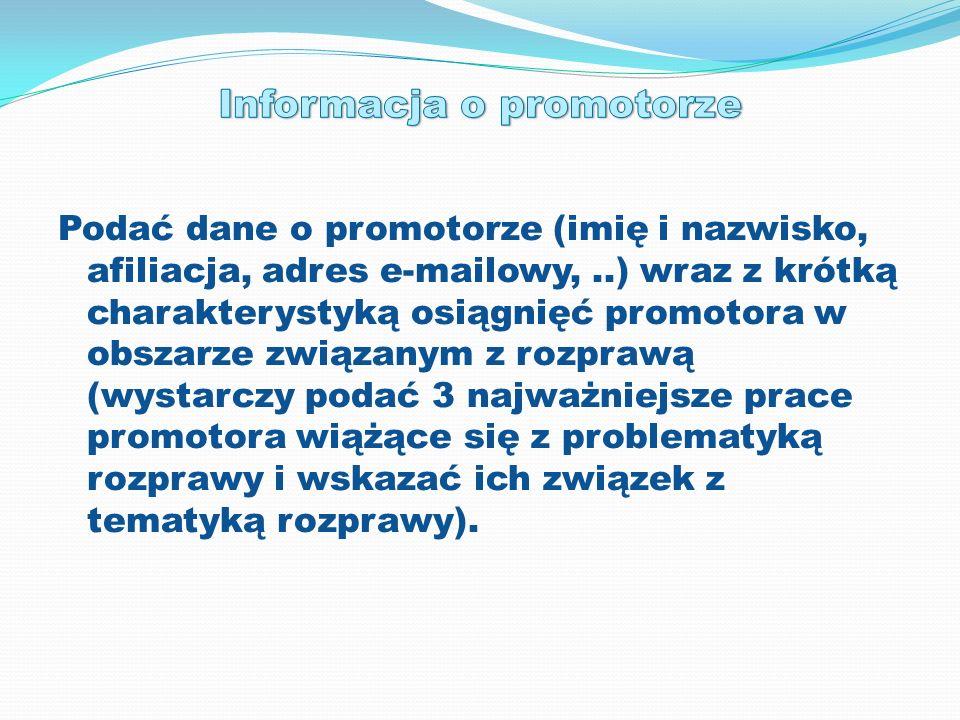 Podać dane o promotorze (imię i nazwisko, afiliacja, adres e-mailowy,..) wraz z krótką charakterystyką osiągnięć promotora w obszarze związanym z rozp