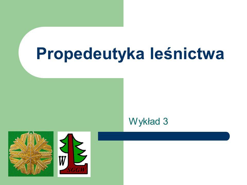 Propedeutyka leśnictwa Wykład 3