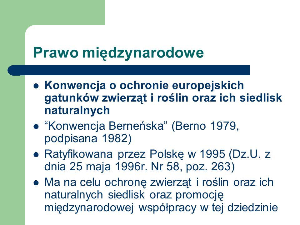 Prawo międzynarodowe Konwencja o ochronie europejskich gatunków zwierząt i roślin oraz ich siedlisk naturalnych Konwencja Berneńska (Berno 1979, podpi