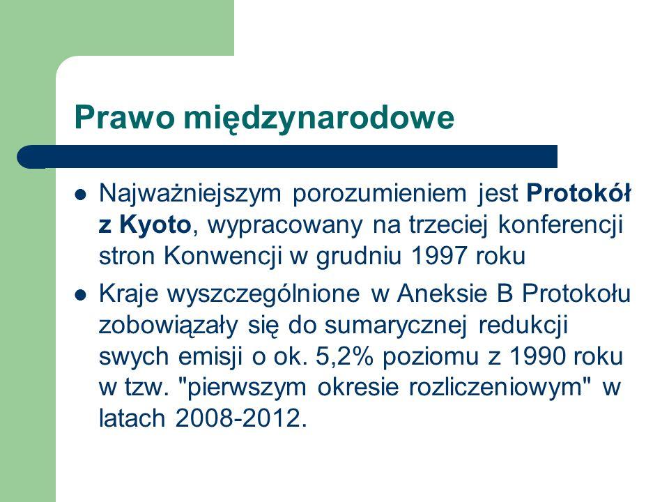 Prawo międzynarodowe Najważniejszym porozumieniem jest Protokół z Kyoto, wypracowany na trzeciej konferencji stron Konwencji w grudniu 1997 roku Kraje
