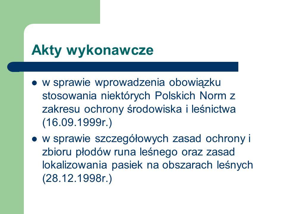 Akty wykonawcze w sprawie wprowadzenia obowiązku stosowania niektórych Polskich Norm z zakresu ochrony środowiska i leśnictwa (16.09.1999r.) w sprawie