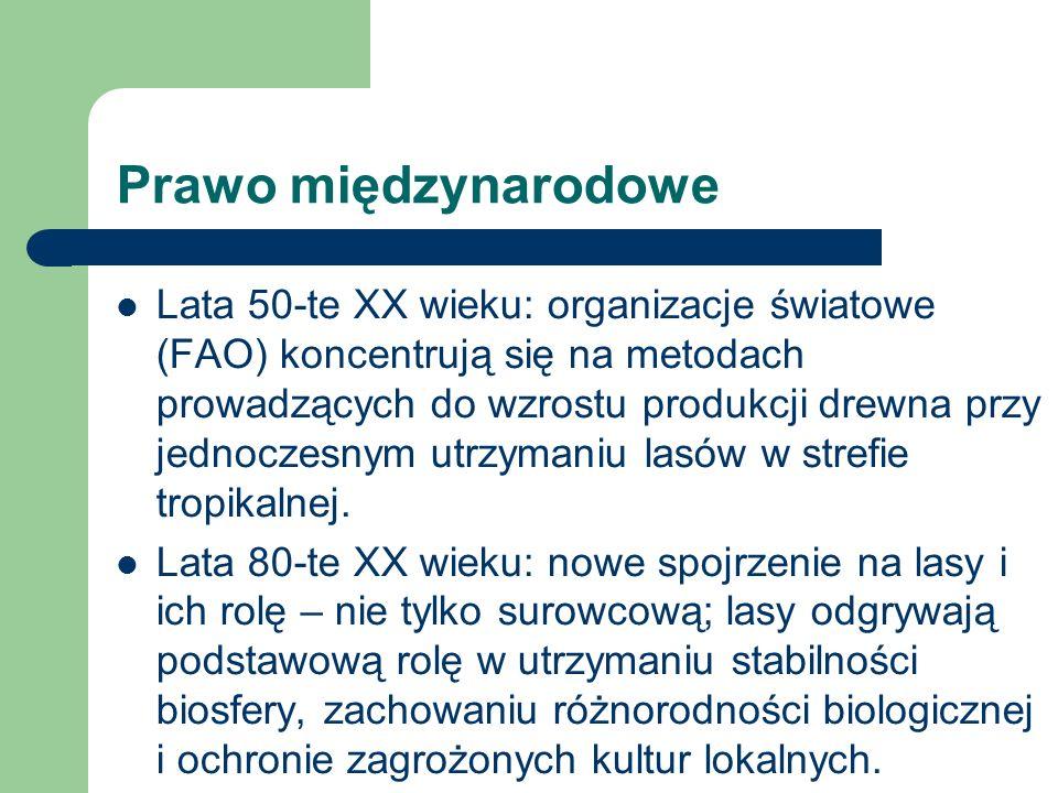 Lata 50-te XX wieku: organizacje światowe (FAO) koncentrują się na metodach prowadzących do wzrostu produkcji drewna przy jednoczesnym utrzymaniu lasó