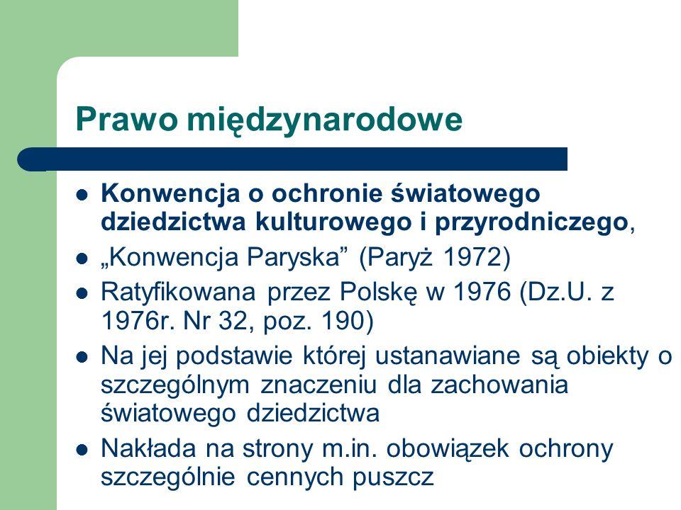 Prawo międzynarodowe Konwencja o ochronie światowego dziedzictwa kulturowego i przyrodniczego, Konwencja Paryska (Paryż 1972) Ratyfikowana przez Polsk