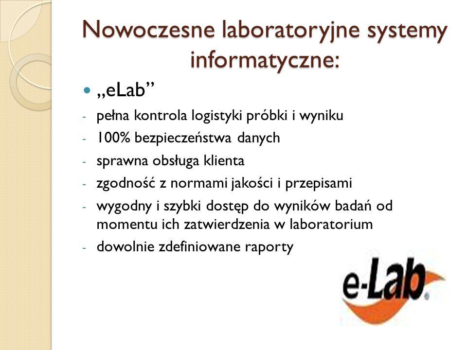 Nowoczesne laboratoryjne systemy informatyczne: eLab - pełna kontrola logistyki próbki i wyniku - 100% bezpieczeństwa danych - sprawna obsługa klienta