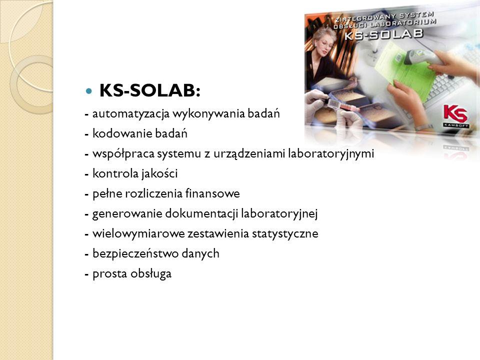 KS-SOLAB: - automatyzacja wykonywania badań - kodowanie badań - współpraca systemu z urządzeniami laboratoryjnymi - kontrola jakości - pełne rozliczen