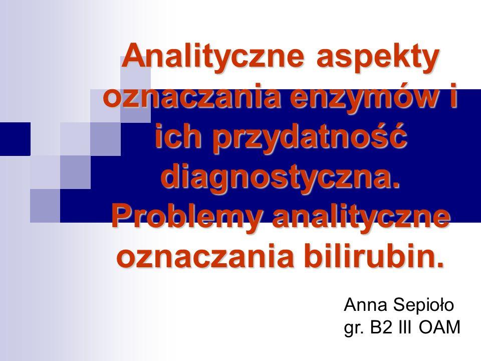 Dehydrogenaza mleczanowa (LDH) wzrost aktywności we wczesnym okresie zawału mięśnia sercowego oraz przy nadmiernej hemolizie Kinaza fosfokreatyny (CK) wzrost aktywności frakcji CK-MB jest czułym wskaźnikiem martwicy zawałowej mięśnia sercowego Fosfataza alkaliczna (ALP) Marker cholestazy oraz schorzeń kości Gamma – glutamylotransferaza (GGT) Marker uszkodzenia alkoholowego wątroby Pseudocholinesteraza Spadek aktywności obserwuje się w chorobach przebiegających z uszkodzeniem miąższu wątroby