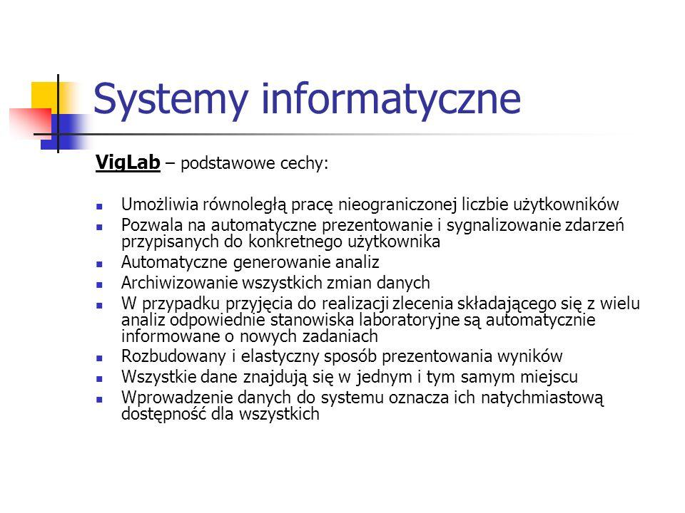 Systemy informatyczne VigLab – podstawowe cechy: Umożliwia równoległą pracę nieograniczonej liczbie użytkowników Pozwala na automatyczne prezentowanie