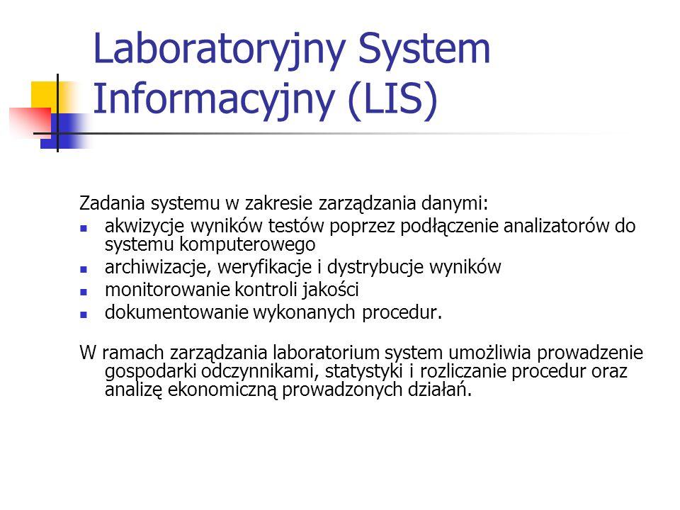 Laboratoryjny System Informacyjny (LIS) Zadania systemu w zakresie zarządzania danymi: akwizycje wyników testów poprzez podłączenie analizatorów do sy