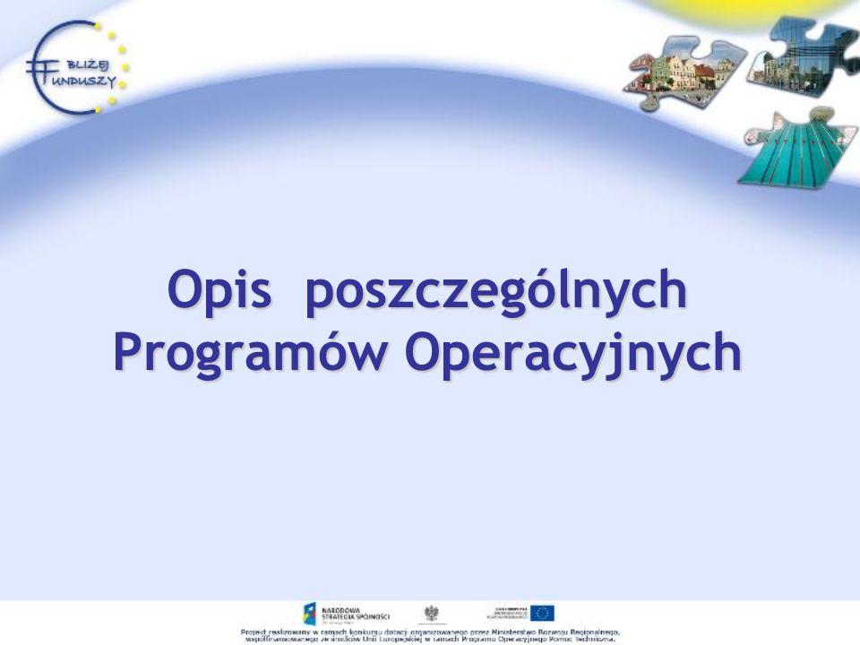Opis poszczególnych Programów Operacyjnych