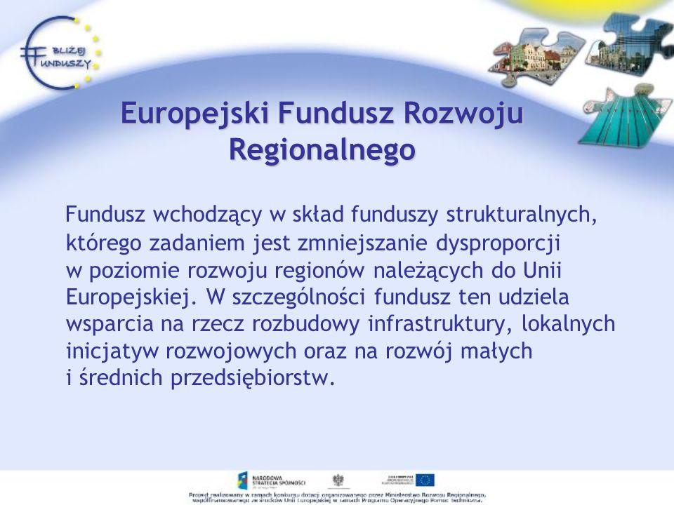 Fundusz Spójności Jest instrumentem polityki spójności UE, niewchodzącym w skład Funduszy Strukturalnych, to tzw.