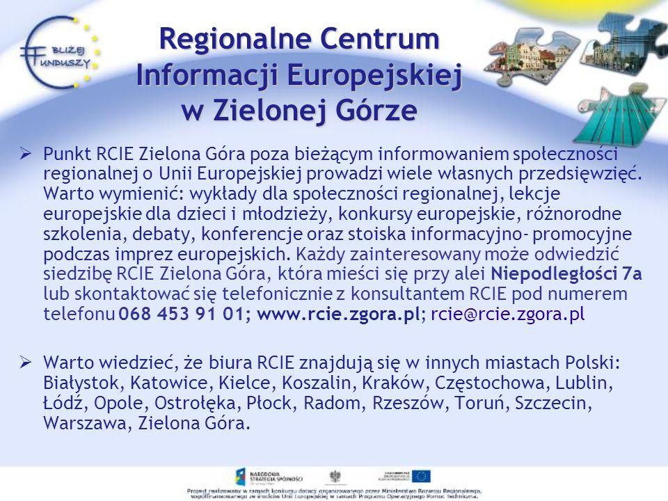 Regionalne Centrum Informacji Europejskiej w Zielonej Górze Punkt RCIE Zielona Góra poza bieżącym informowaniem społeczności regionalnej o Unii Europe