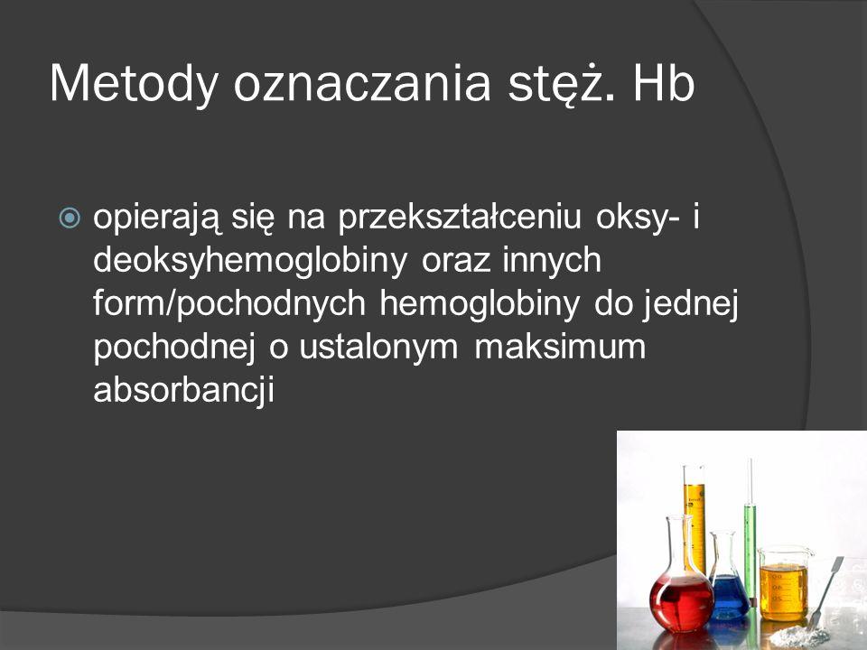 opierają się na przekształceniu oksy- i deoksyhemoglobiny oraz innych form/pochodnych hemoglobiny do jednej pochodnej o ustalonym maksimum absorbancji