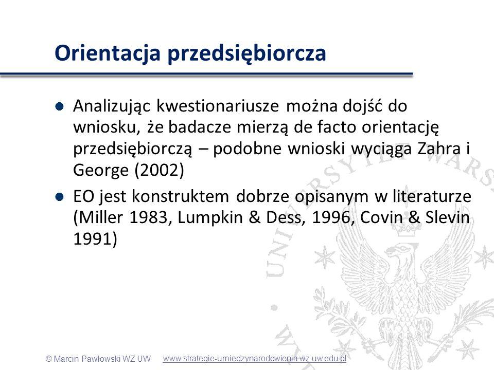 © Marcin Pawłowski WZ UW Orientacja przedsiębiorcza Celem działań przedsiębiorczych jest nowe wejście, realizowane przez wprowadzenie na nowy rynek nowych lub istniejących produktów (Lumpkin & Dess 1996).