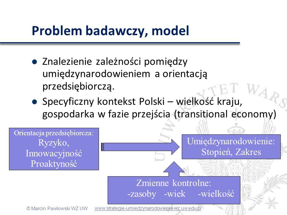 © Marcin Pawłowski WZ UW Hipotezy, innowacyjność Innowacyjność, powoduje pojawienie się nowych metod produkcji i nowych produktów, a zatem otwiera nowe rynki (Schumpeter 1934, Knight and Cavusgil, 2004) Innowacyjna kultura firmy sprzyja rozwojowi i ulepszaniu sposobów w jaki prowadzony jest biznes Firma innowacyjna jest elastyczna i dynamiczna – te cechy sprzyjają wejściom na nowe rynki (Knight and Cavusgil, 2004) H1a: Zależność pomiędzy innowacyjnością, a stopniem umiędzynarodowienia jest pozytywna H1b: Zależność pomiędzy innowacyjnością, a zasięgiem umiędzynarodowienia jest pozytywna www.strategie-umiedzynarodowienia.wz.uw.edu.pl