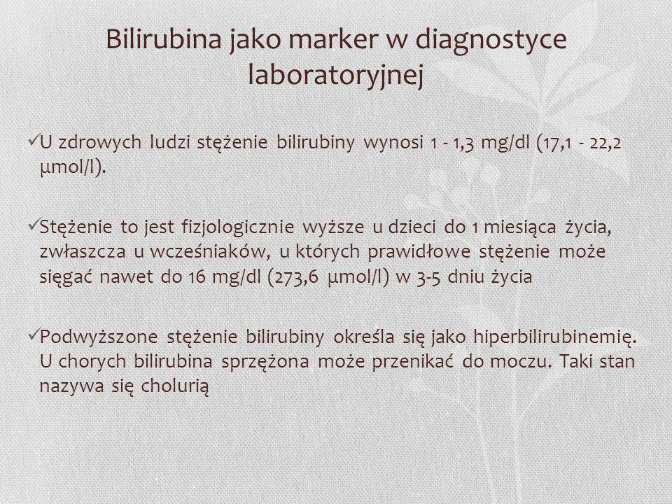 Bilirubina jako marker w diagnostyce laboratoryjnej U zdrowych ludzi stężenie bilirubiny wynosi 1 - 1,3 mg/dl (17,1 - 22,2 μmol/l). Stężenie to jest f