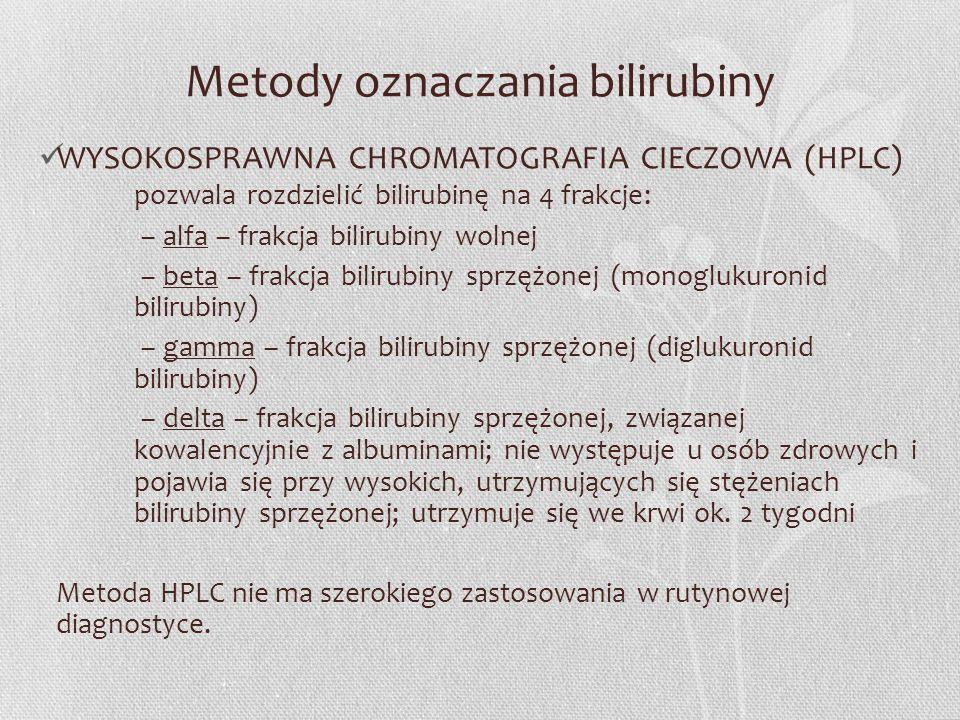 Metody oznaczania bilirubiny WYSOKOSPRAWNA CHROMATOGRAFIA CIECZOWA (HPLC) pozwala rozdzielić bilirubinę na 4 frakcje: – alfa – frakcja bilirubiny woln