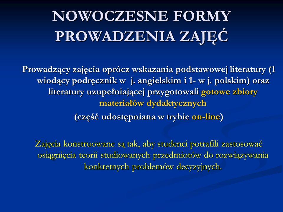 NOWOCZESNE FORMY PROWADZENIA ZAJĘĆ Prowadzący zajęcia oprócz wskazania podstawowej literatury (1 wiodący podręcznik w j. angielskim i 1- w j. polskim)