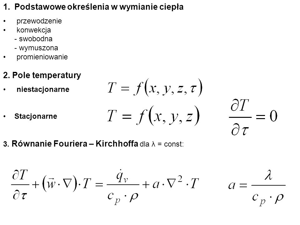1.Podstawowe określenia w wymianie ciepła przewodzenie konwekcja - swobodna - wymuszona promieniowanie 2.