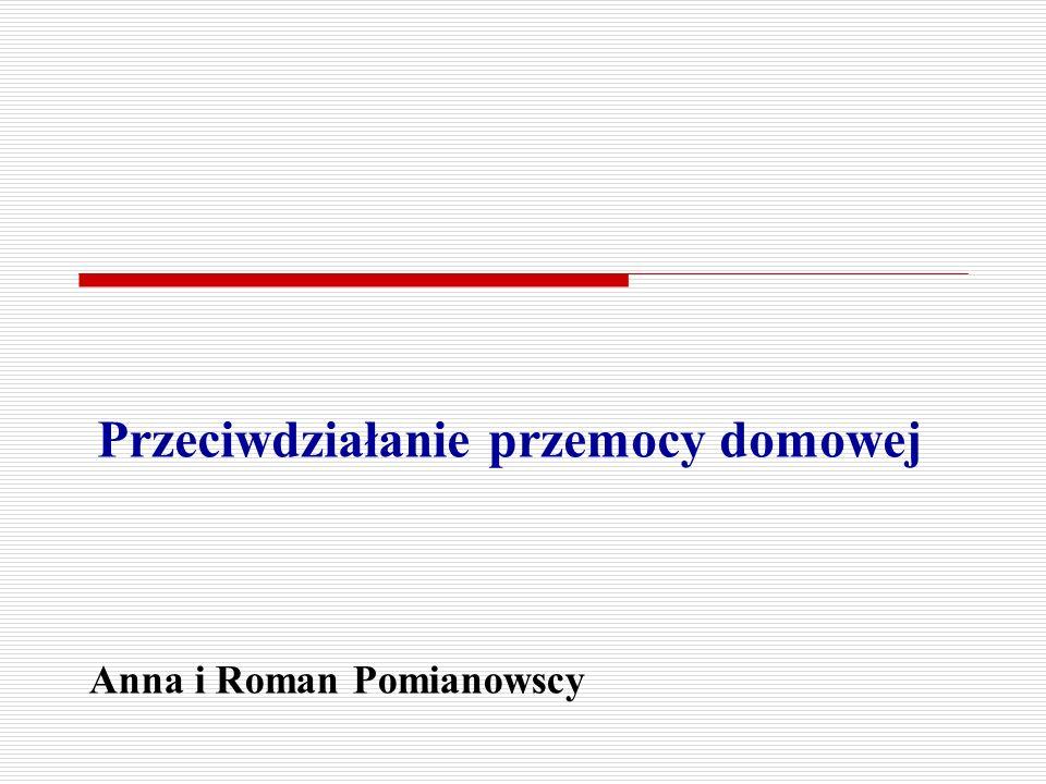 Przeciwdziałanie przemocy domowej Anna i Roman Pomianowscy