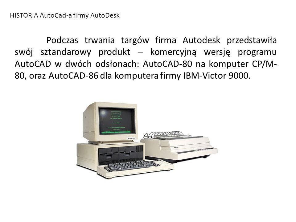 HISTORIA AutoCad-a firmy AutoDesk Podczas trwania targów firma Autodesk przedstawiła swój sztandarowy produkt – komercyjną wersję programu AutoCAD w d