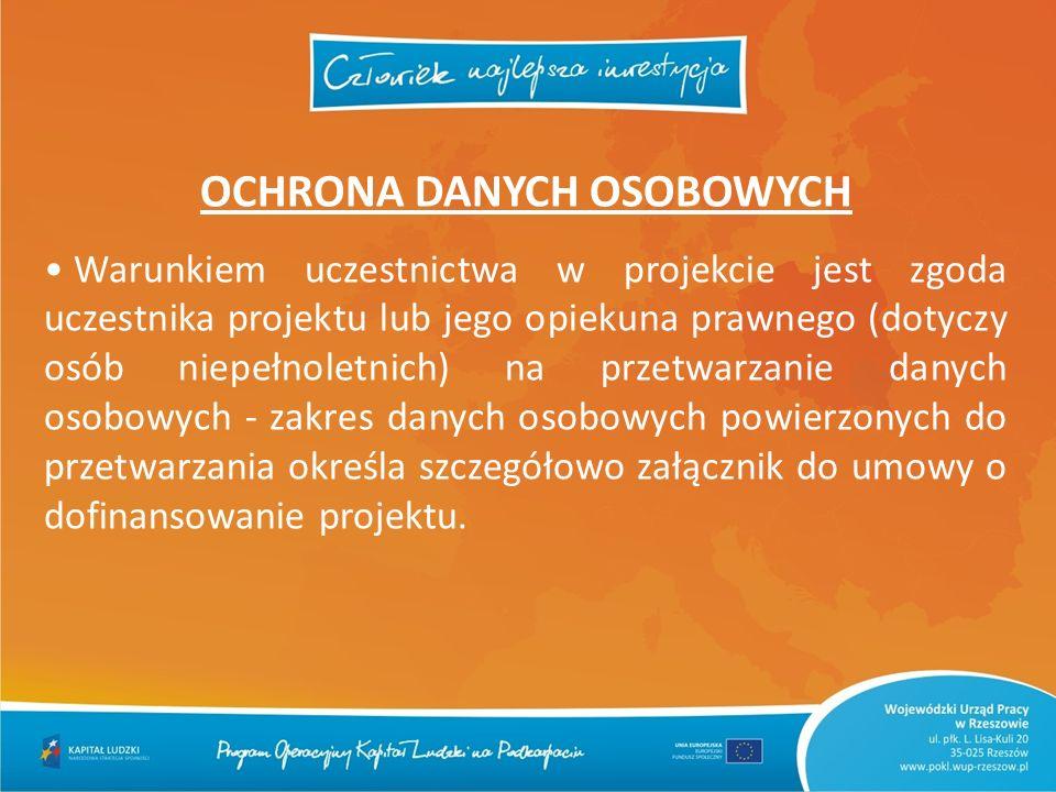 OCHRONA DANYCH OSOBOWYCH Warunkiem uczestnictwa w projekcie jest zgoda uczestnika projektu lub jego opiekuna prawnego (dotyczy osób niepełnoletnich) n